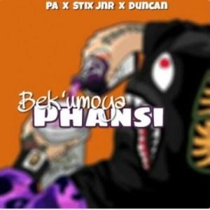PA - Bek'umoya Phansi ft. Stix Jnr X Duncan
